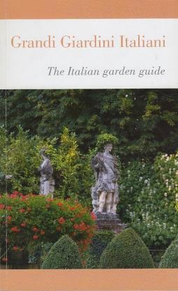 Grandi Giardini Italiani. The Italian garden guide