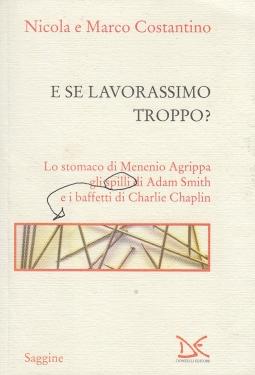 E se lavorassimo troppo? Lo stomaco di Menenio Agrippa e gli spilli di Adam Smith e i baffetti di Charlie Chaplin