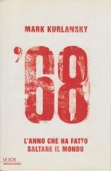 '68 L'anno che ha fatto saltare il mondo