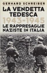 La vendetta tedesca. 1943-1945: le rappresaglie naziste in Italia