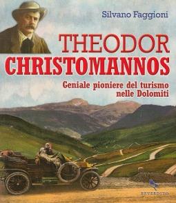 Theodor Christomannos. Geniale pioniere del turismo nelle Dolomiti