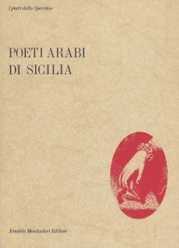 Poeti arabi di Sicilia nella versione di poeti italiani contemporanei
