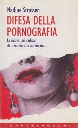 Difesa della pornografia. Le nuove tesi radicali del femminismo americano