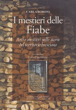 I mestieri delle Fiabe. Arti e mestieri nelle storie del territorio bresciano