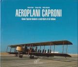Aeroplani Caproni. Gianni Caproni ideatore e costruttore di ali italiane