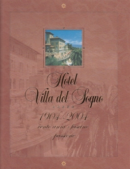 Hotel Villa del Sogno 1904-2004 cento anni di fascino e passione