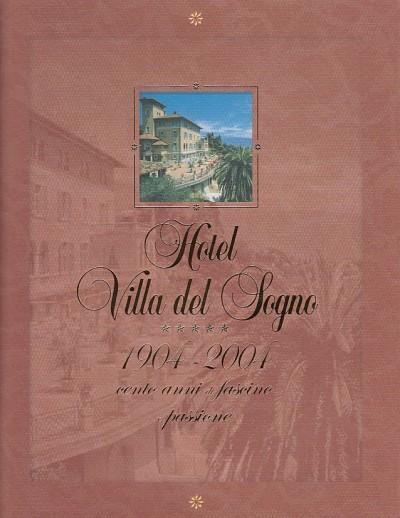 Hotel villa del sogno 1904-2004 cento anni di fascino e passione - Calderan Aldo - Schlude Erfried