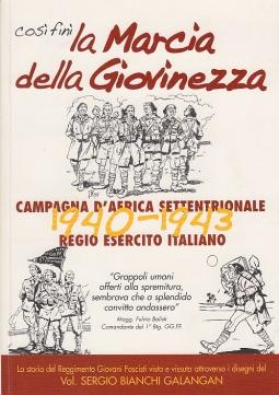 Cosi fin? la marcia della giovinezza. Campagna d'Africa settentrionale. 1940-1943 Regio Esercito italiano