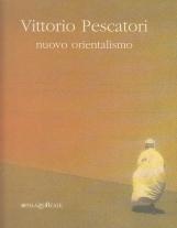 Vittorio Pescatori, nuovo orientalismo