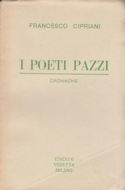 I poeti pazzi. Cronache