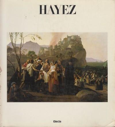 Hayez - Gozzoli Maria Cristina - Mazzocca Fernando (a Cura Di)