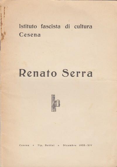 Renato serra - Istituto Fascista Di Cultura Cesena