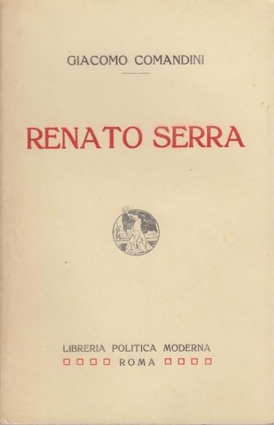 Renato serra - Giacomo Comandini