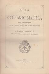 Vita di S. Gerardo Maiella Laico Professo della congregazione del ss.mo redentore scritta dal P. Claudio Benedetti postulatore generale nella medesima congregazione