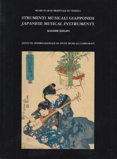 Strumenti musicali giapponesi. japanese musical intruments - Shigeo Kishibe (a Cura Di)