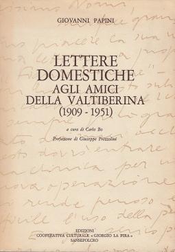 Lettere domesiche agli amici della Valtiberina (1909-1951)
