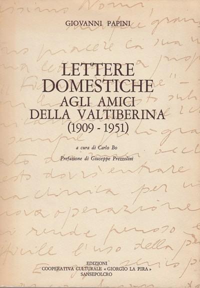 Lettere domesiche agli amici della valtiberina (1909-1951) - Papini Giovanni