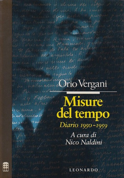 Misure del tempo. diario 1950-1959 - Vergani Orio