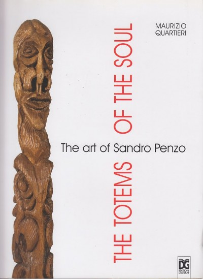 The totems of the soul. the art of sandro penzo - Quartieri Maurizio