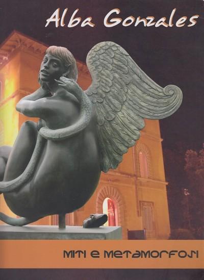 Miti e metamorfosi - Alga Gonzales