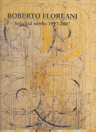 Selected works 1997-2007 - Roberto Floreani