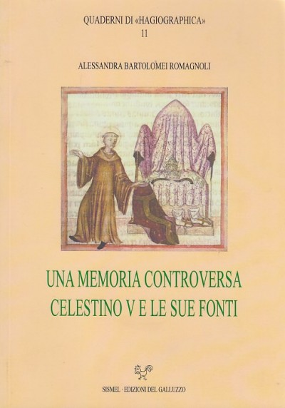 Una memoria controversa celestino v e le sue fonti - Bartolomei Romagnoli Alessandra