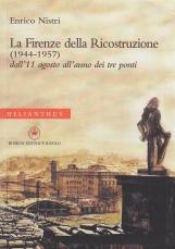 La Firenze della Ricostruzione (1944-1957) dall'11 agosto all'anno dei tre ponti