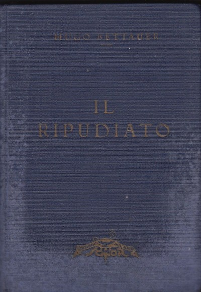 Il ripudiato - Bettauer Hugo
