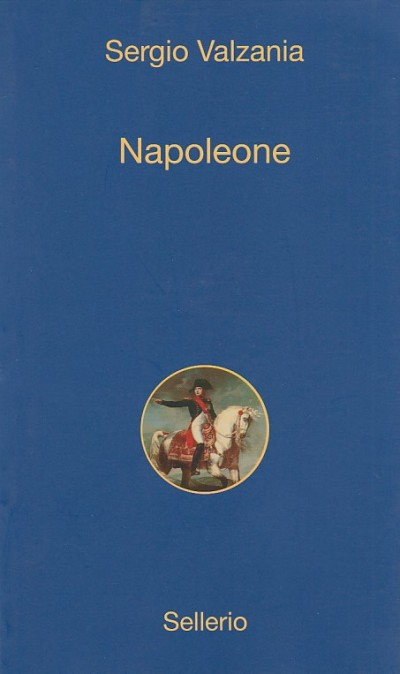 Napoleone - Valzania Sergio