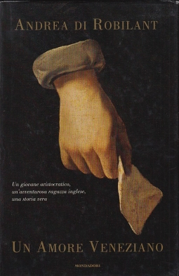 Un amore Veneziano Un giovane aristocratico, un'avventurosa ragazza inglese, una storia vera