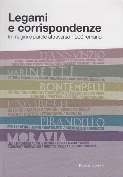 Legami e corrispondenze. immagini e parole attraverso il 900 romano - Pirani Federica - Raimondo Gloria (a Cura Di)
