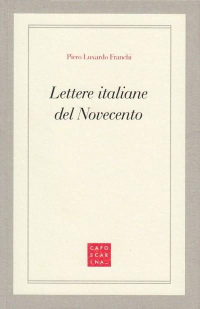 Lettere italiane del novecento - Luxardo Franchi Piero