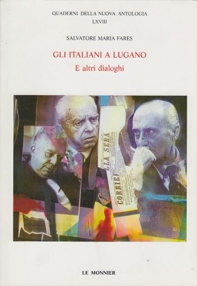 Gli italiani a lugano e altri dialoghi - Fares Maria Salvatore