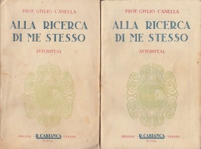 Alla ricerca di me stesso, autodifesa. volume primo - volume secondo - Canella Giulio