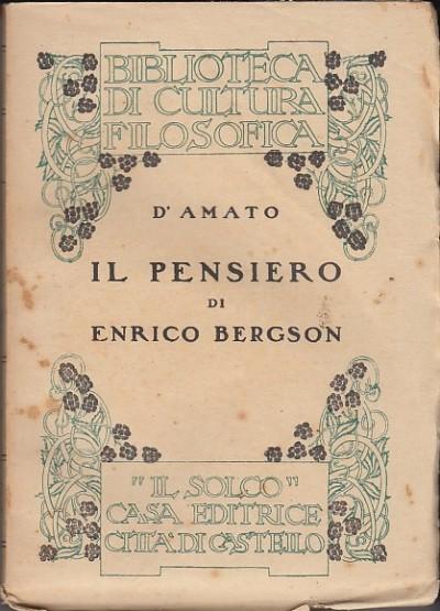 Il pensiero di enrico bergson - D'amato Ferdinando