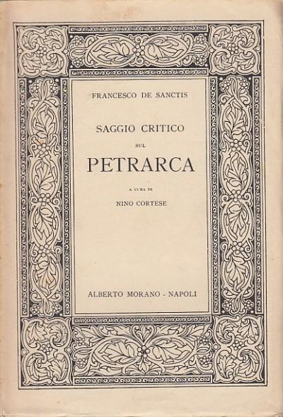 Saggio critico sul petrarca - De Sanctis Francesco