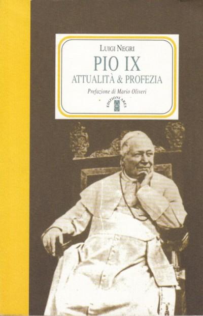 Pio ix attualità e profezia - Luigi Negri