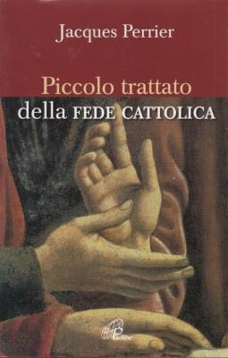 Piccolo trattato della fede cattolica