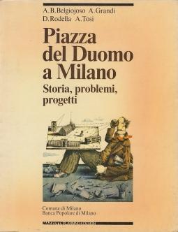 Piazza del Duomo a Milano. Storia, problemi, progetti