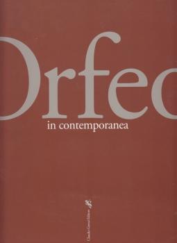 Orfeo in contemporanea. Martina Franca, 17 luglio - 18 agosto 2009