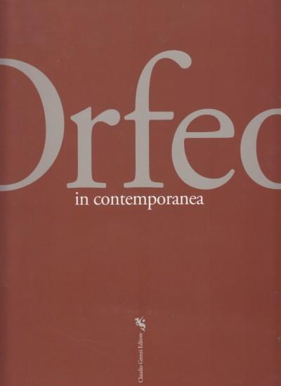 Orfeo in contemporanea. martina franca, 17 luglio - 18 agosto 2009 - Vona Fabrizio - De Venere Lia