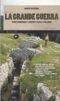 La grande guerra percorrendo i fronti degli italiani