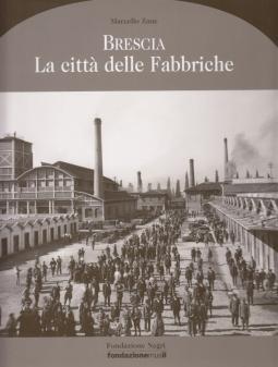 Brescia. La città delle fabbriche