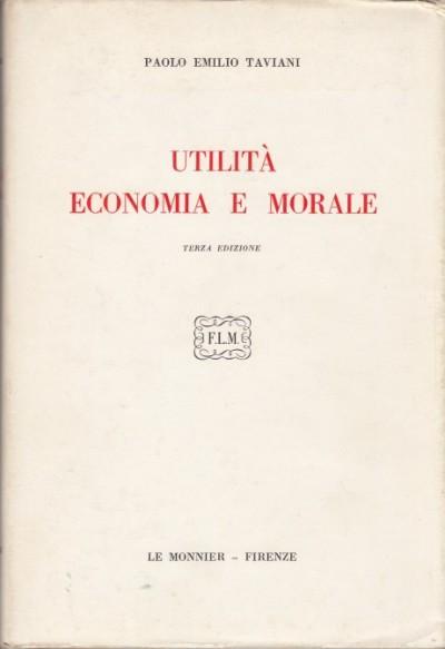 Utilit? economia e morale - Taviani Paolo Emilio