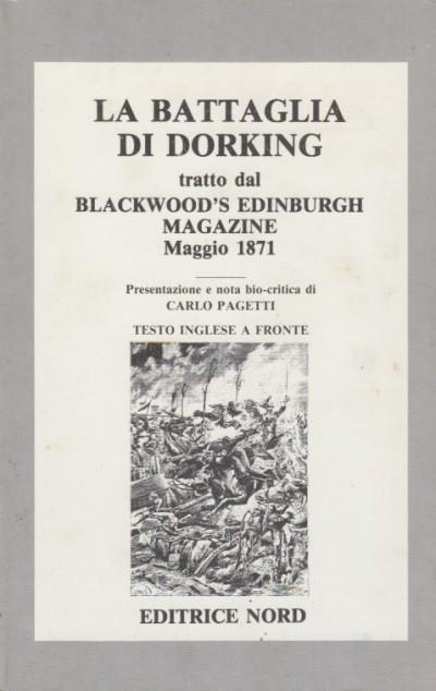La battaglia di dorking tratto dal blackwood's edinburg magazine - Paggetti Carlo (presentazione E Nota Bio-critica)