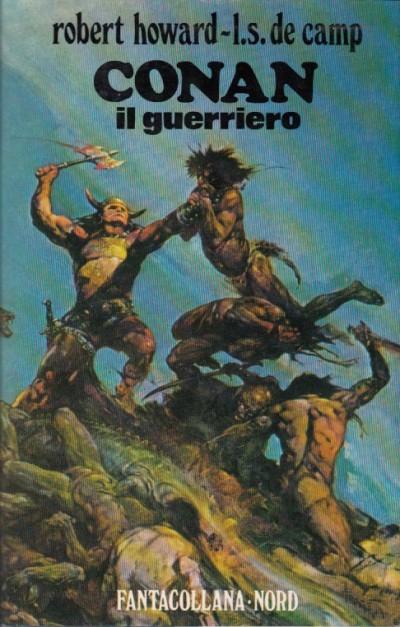 Conan il guerriero - Howard Robert - De Camp L.s.