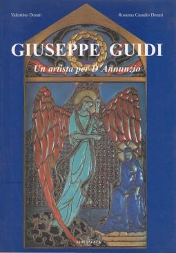 Giuseppe Guidi 1881-1931. Un artista per D'Annunzio