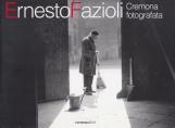 Ernesto Fazioli Cremona Fotografia