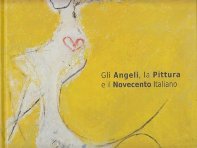 Gli angeli, la pittura e il novecento italiano - Stella Dominique - Agnellini Roberto (catalogo A Cura Di)