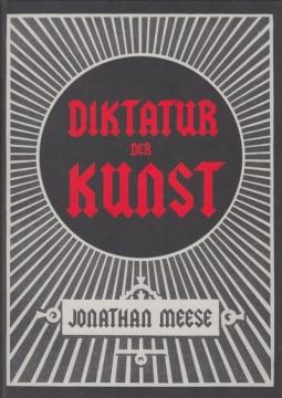 Diktatur der kunst. Das Rsdikalste Buch. Die Diktatur der kunst ist die ultravision?rste totalstutopie aller zeiten